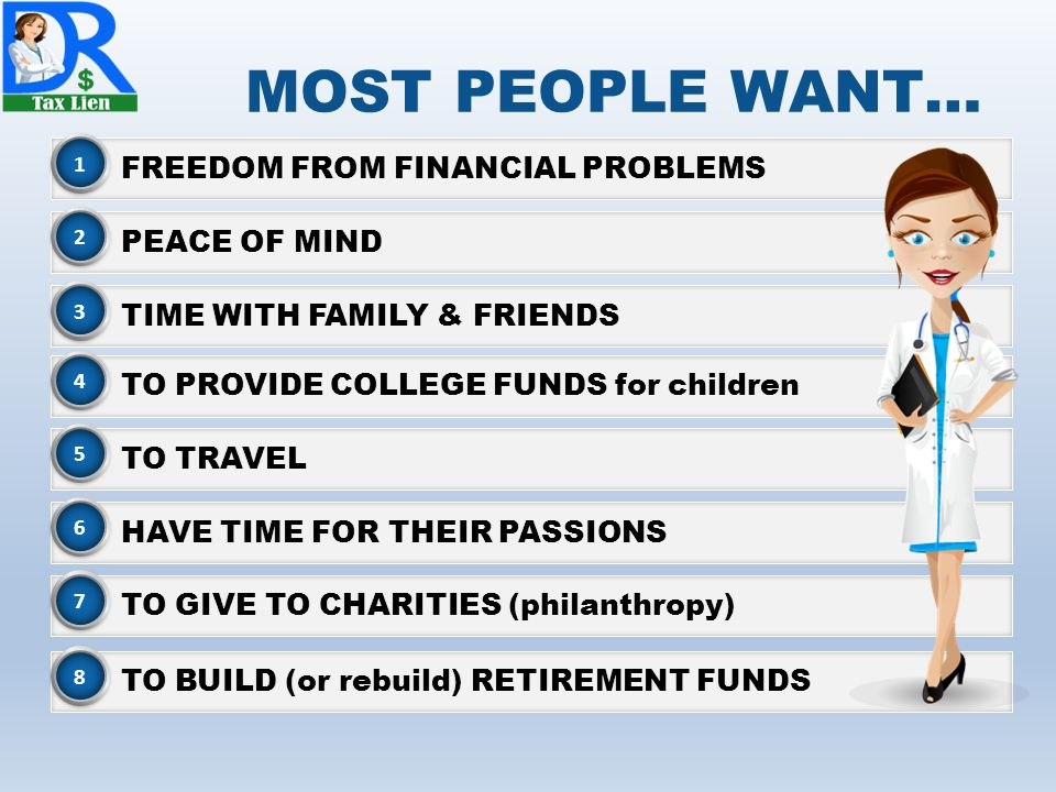 MOST PEOPLE WANT… FREEDOM FROM FINANCIAL PROBLEMS PEACE OF MIND
