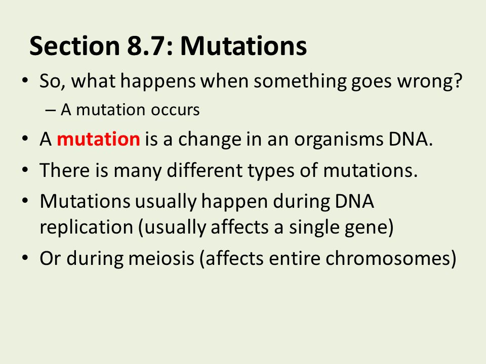 Section 8.7: Mutations So, what happens when something goes wrong