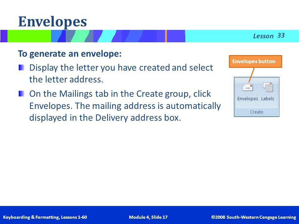 Envelopes To generate an envelope: