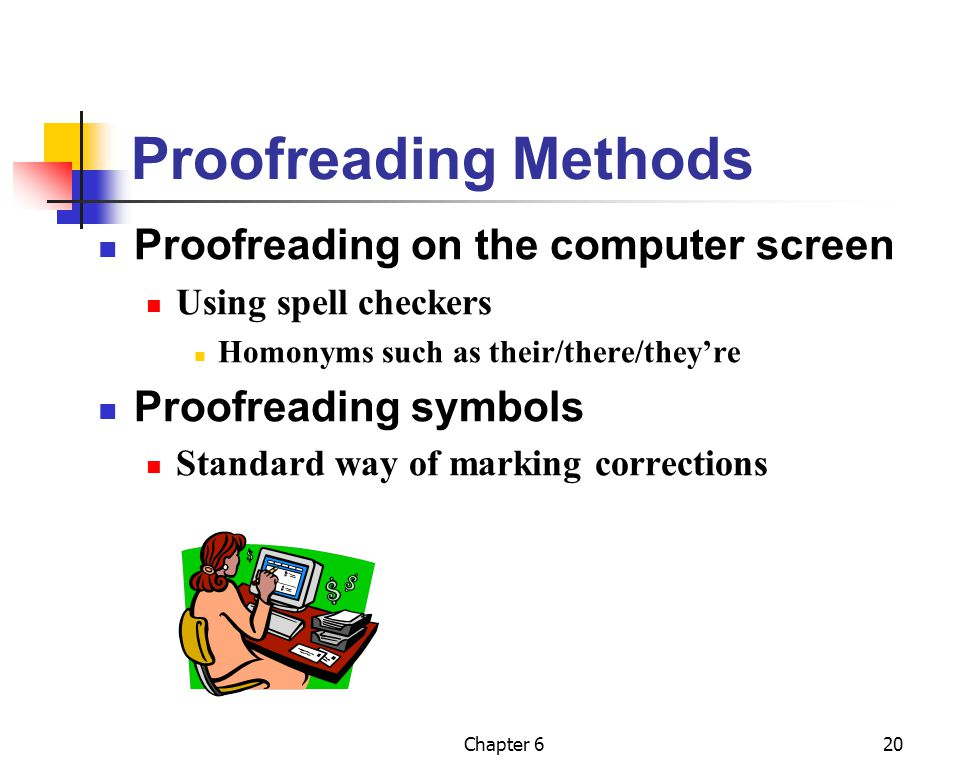 Proofreading Methods Proofreading on the computer screen