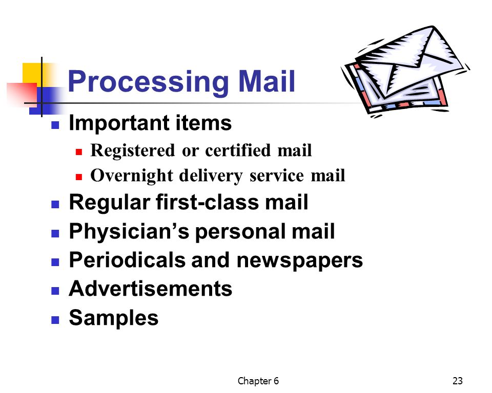 Processing Mail Important items Regular first-class mail