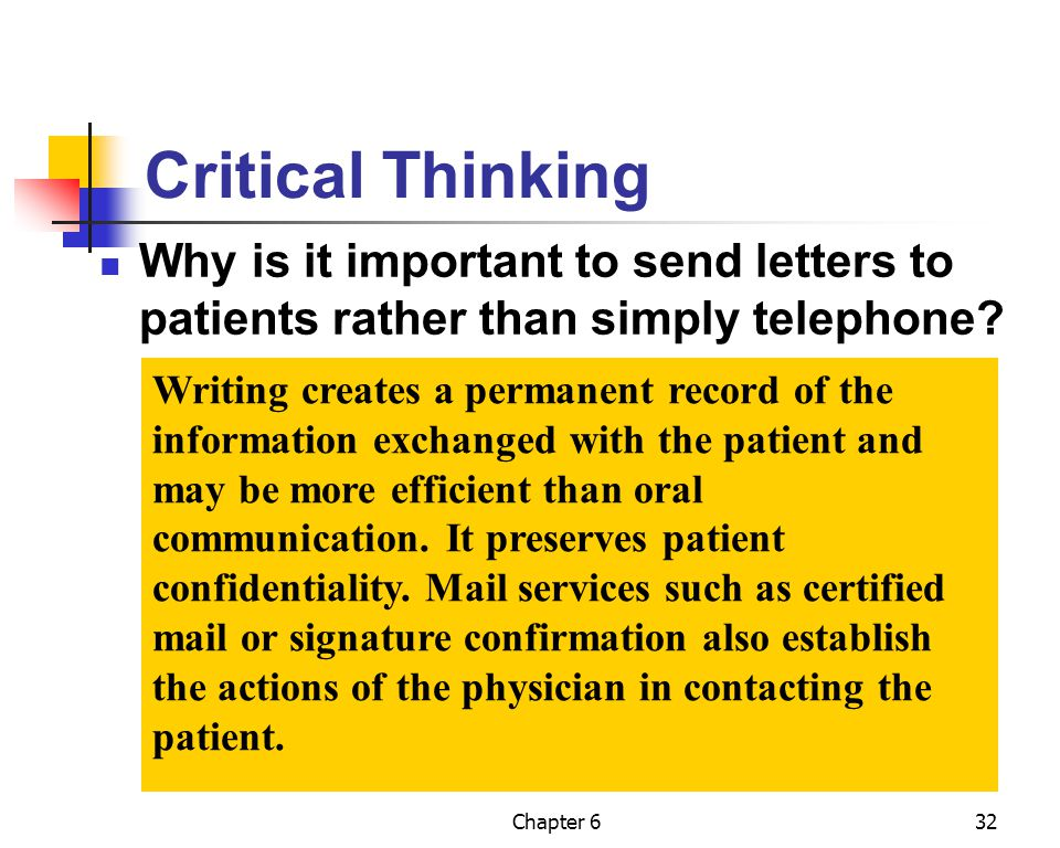 Critical Thinking Why is it important to send letters to patients rather than simply telephone