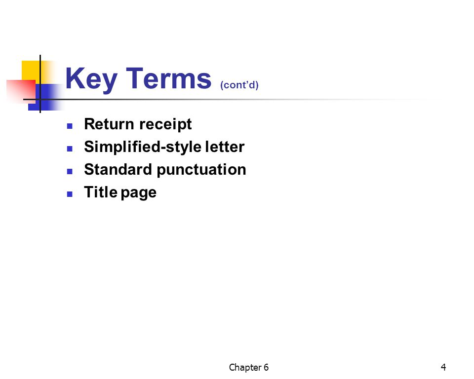 Key Terms (cont'd) Return receipt Simplified-style letter