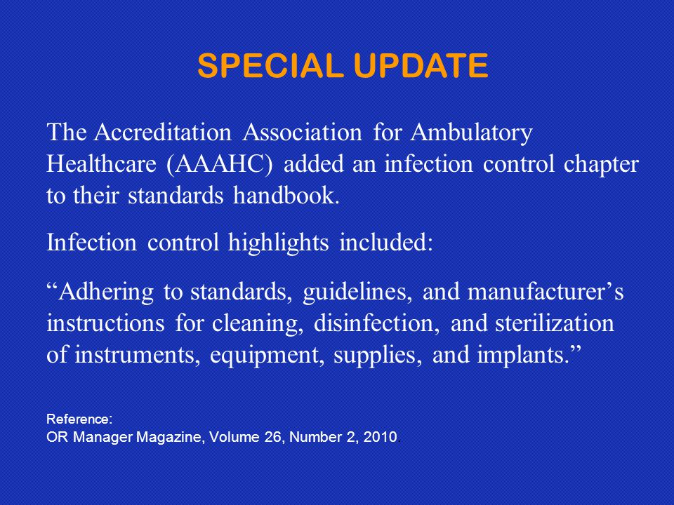 SPECIAL UPDATE The Accreditation Association for Ambulatory