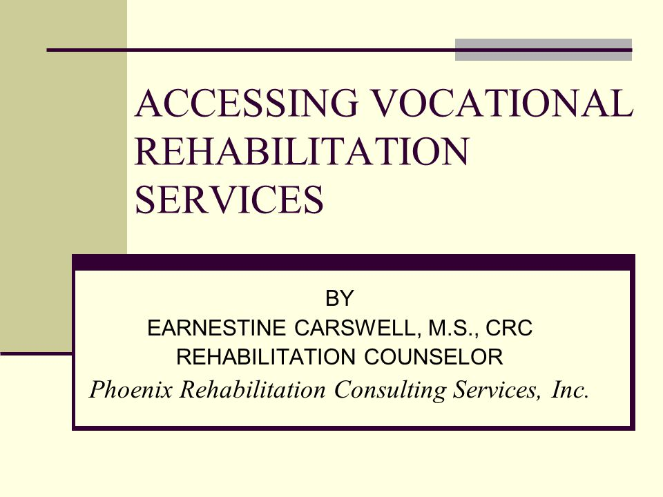 ACCESSING VOCATIONAL REHABILITATION SERVICES