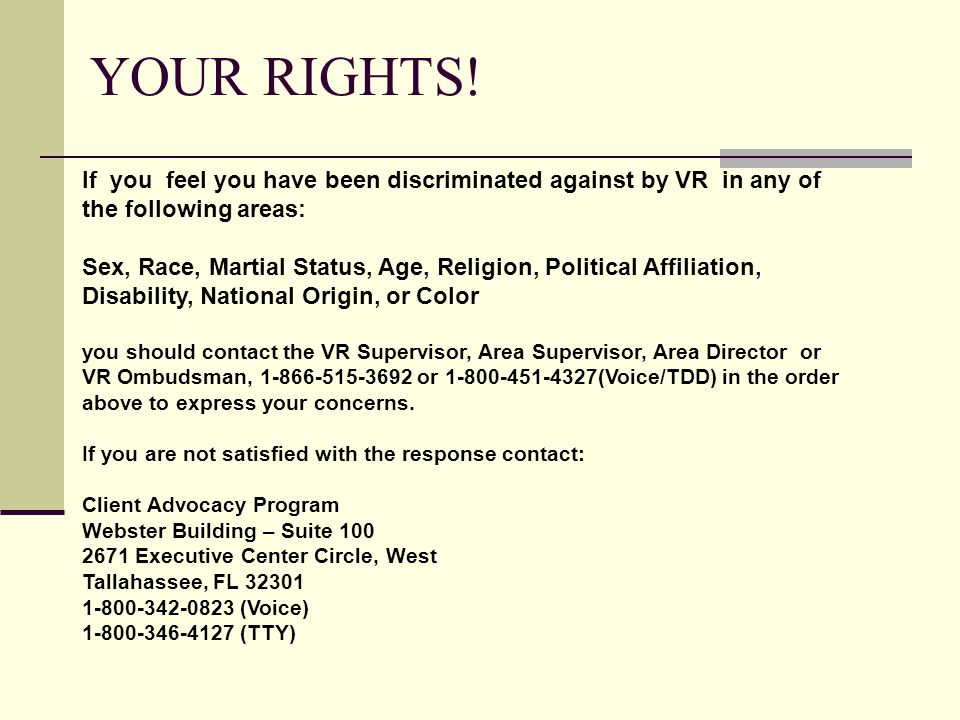 YOUR RIGHTS! If you feel you have been discriminated against by VR in any of. the following areas: