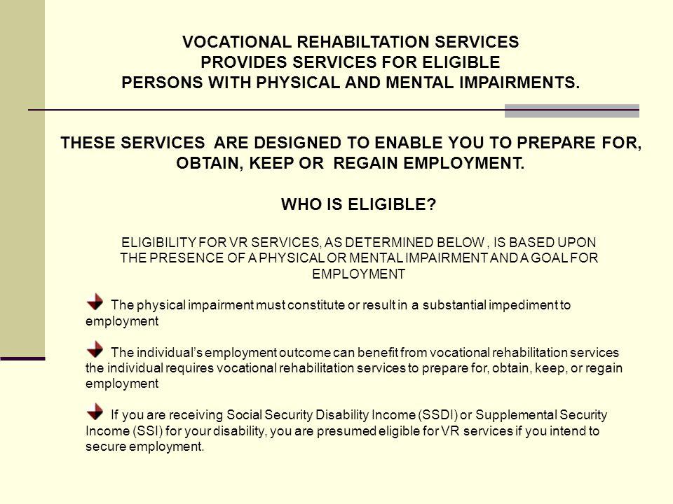 VOCATIONAL REHABILTATION SERVICES PROVIDES SERVICES FOR ELIGIBLE