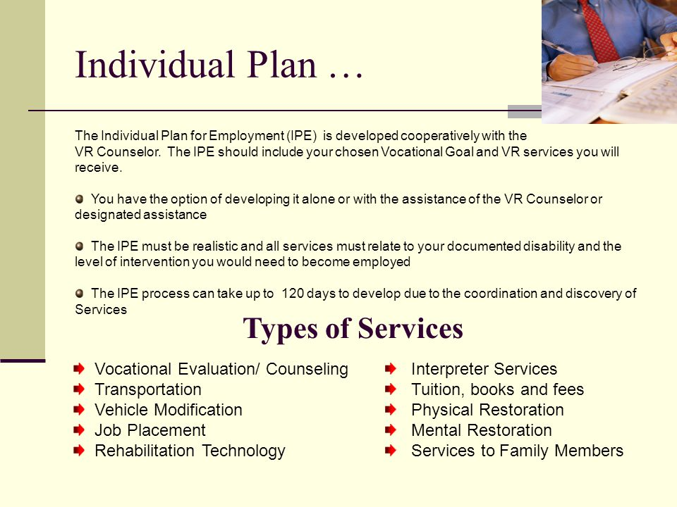 Individual Plan … Types of Services Vocational Evaluation/ Counseling