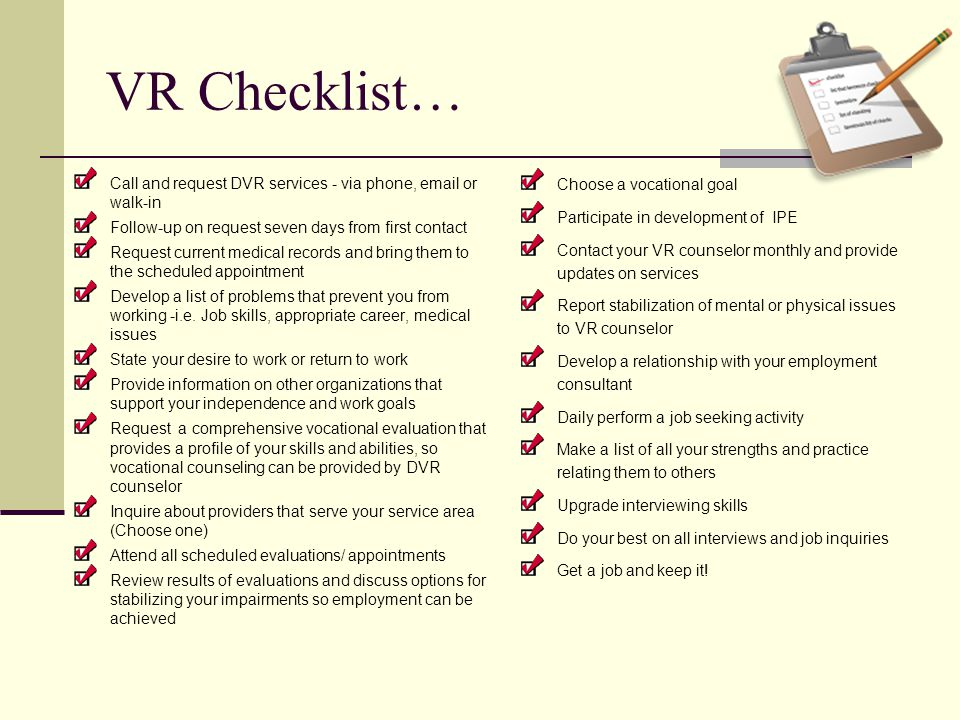 VR Checklist… Call and request DVR services - via phone, email or walk-in. Follow-up on request seven days from first contact.