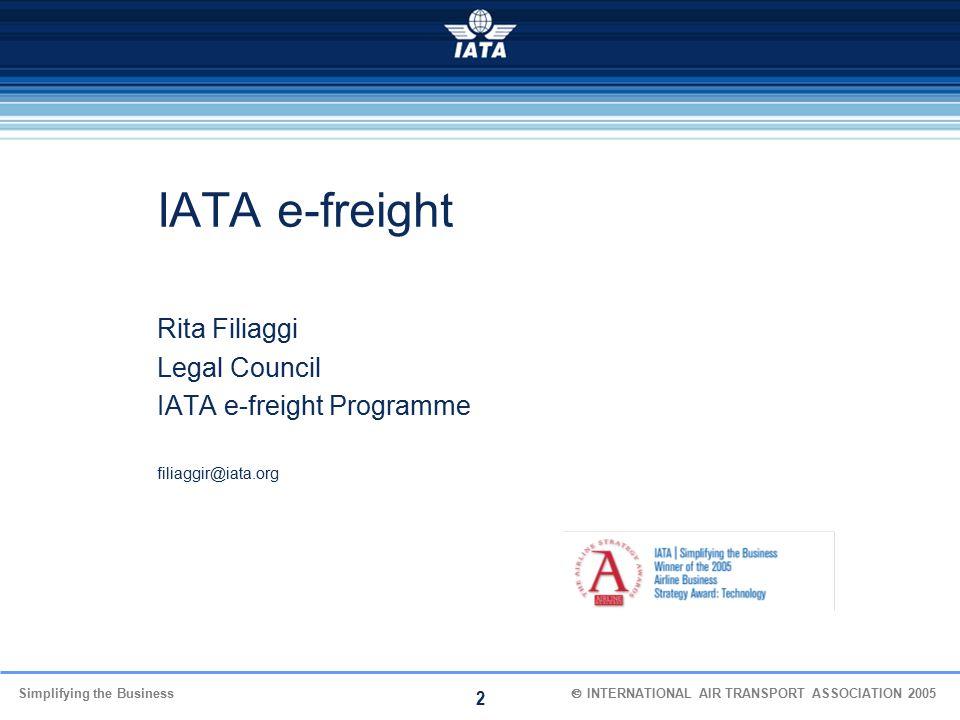 IATA e-freight Rita Filiaggi Legal Council IATA e-freight Programme