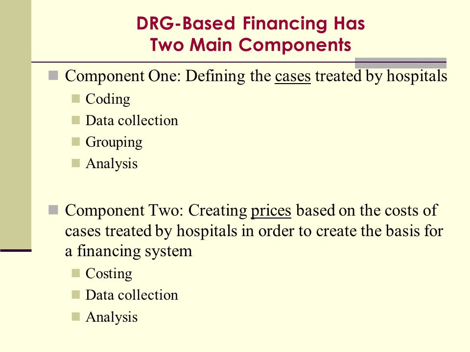 DRG-Based Financing Has Two Main Components