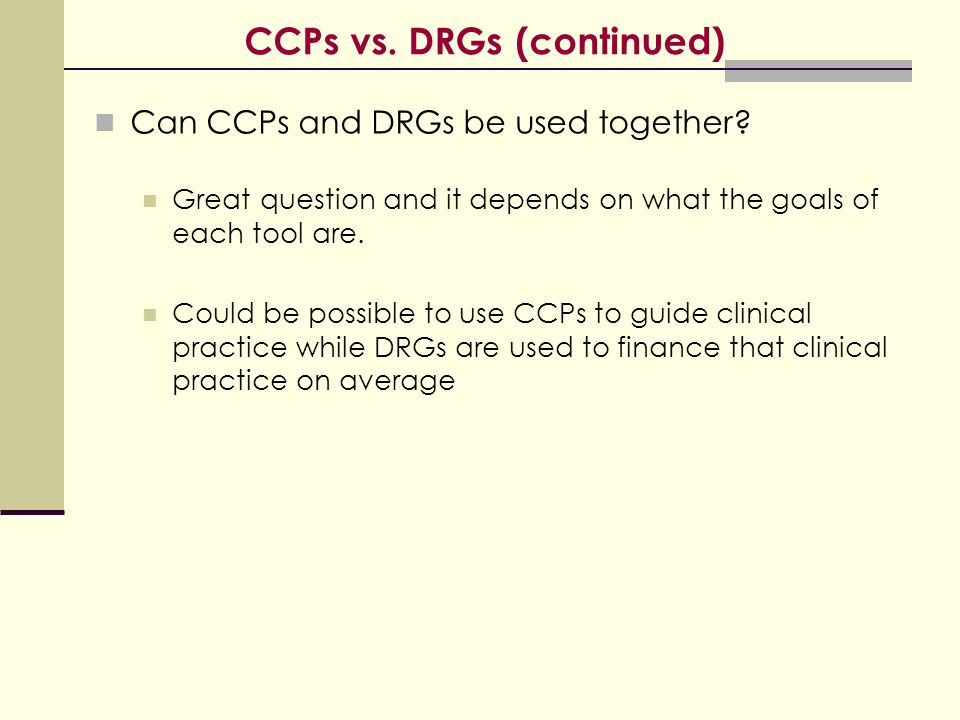 CCPs vs. DRGs (continued)