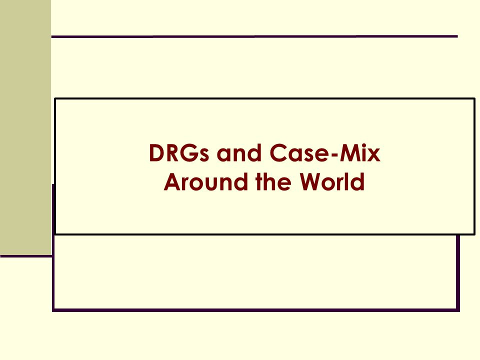 DRGs and Case-Mix Around the World
