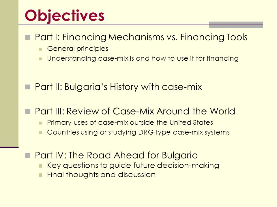 Objectives Part I: Financing Mechanisms vs. Financing Tools