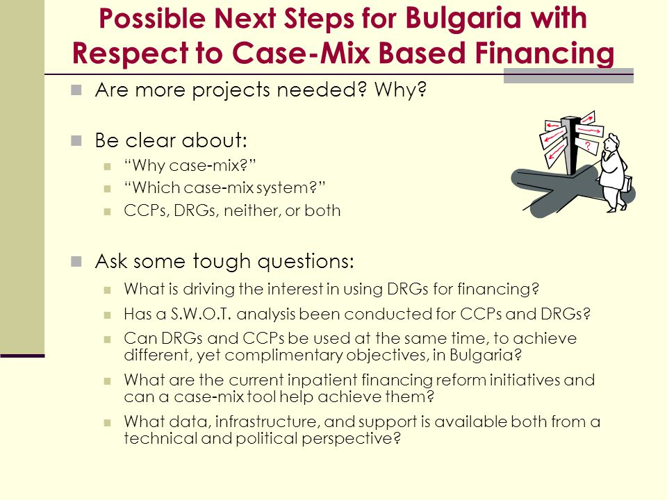 Possible Next Steps for Bulgaria with Respect to Case-Mix Based Financing