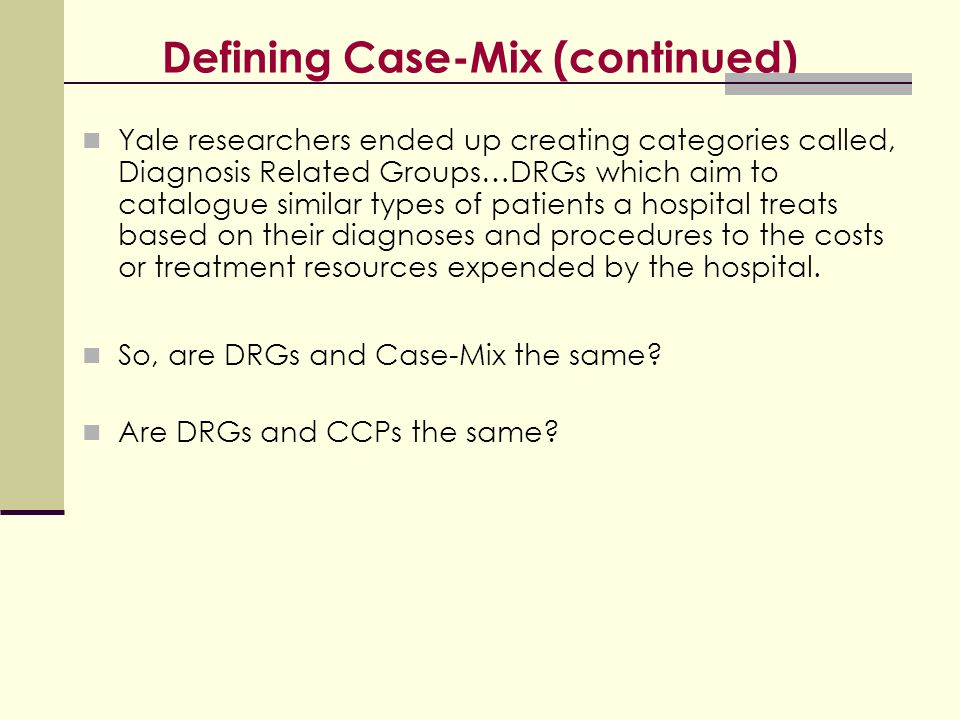 Defining Case-Mix (continued)