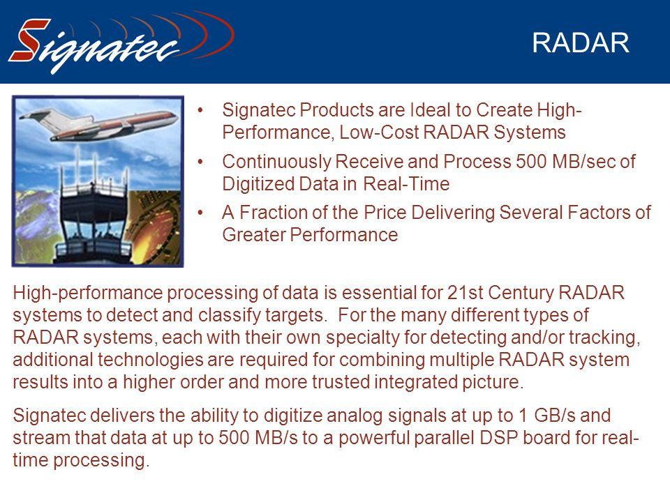 RADAR Signatec Products are Ideal to Create High-Performance, Low-Cost RADAR Systems.