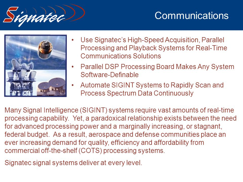 Communications Use Signatec's High-Speed Acquisition, Parallel Processing and Playback Systems for Real-Time Communications Solutions.