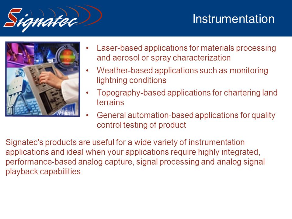 Instrumentation Laser-based applications for materials processing and aerosol or spray characterization.
