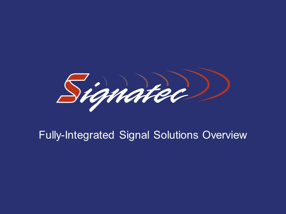 Fully-Integrated Signal Solutions Overview