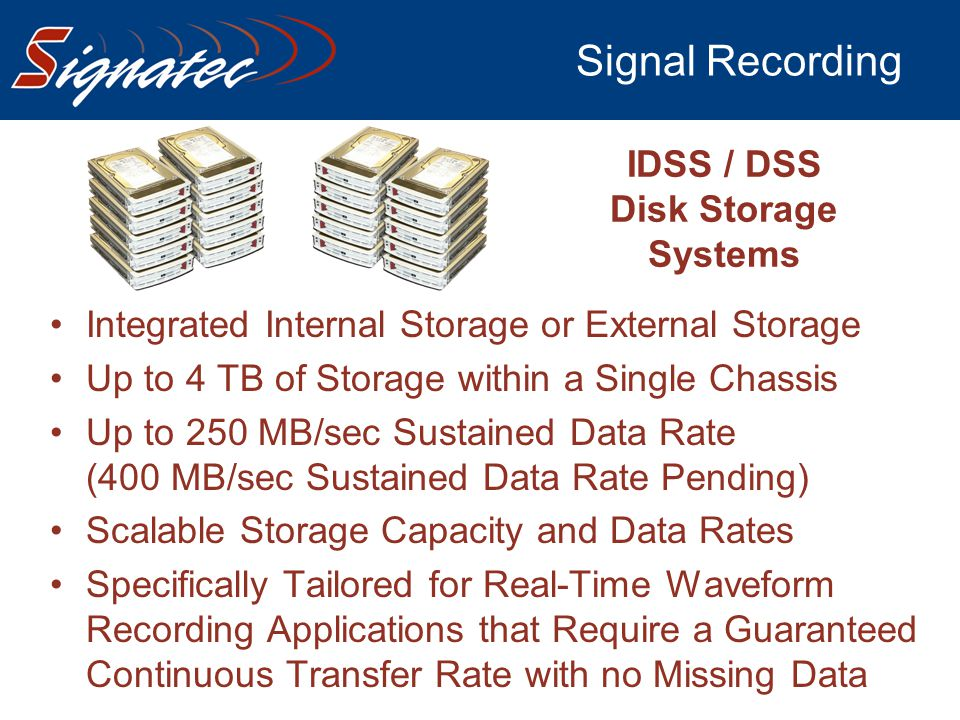 Signal Recording IDSS / DSS Disk Storage Systems