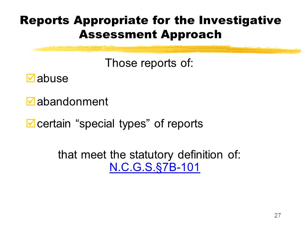 Reports Appropriate for the Investigative Assessment Approach