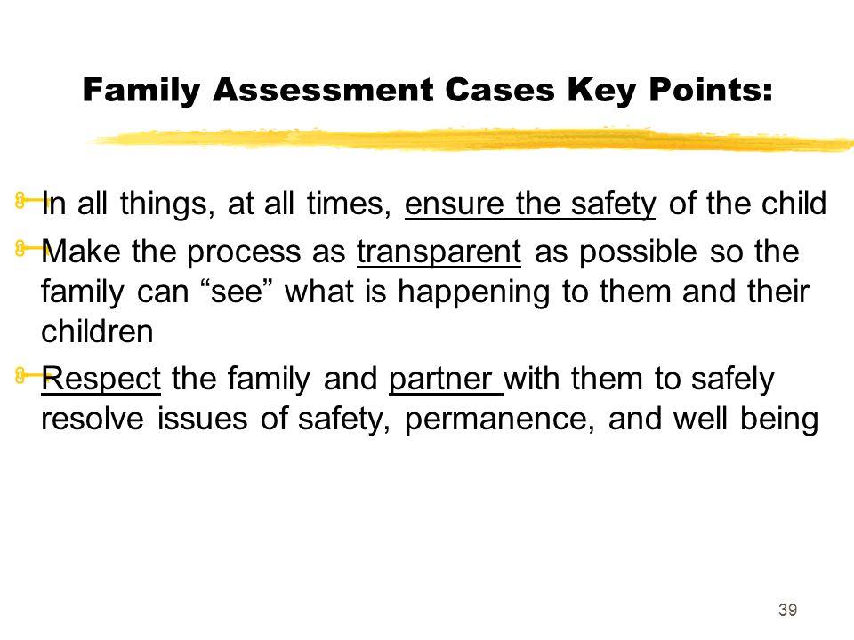 Family Assessment Cases Key Points: