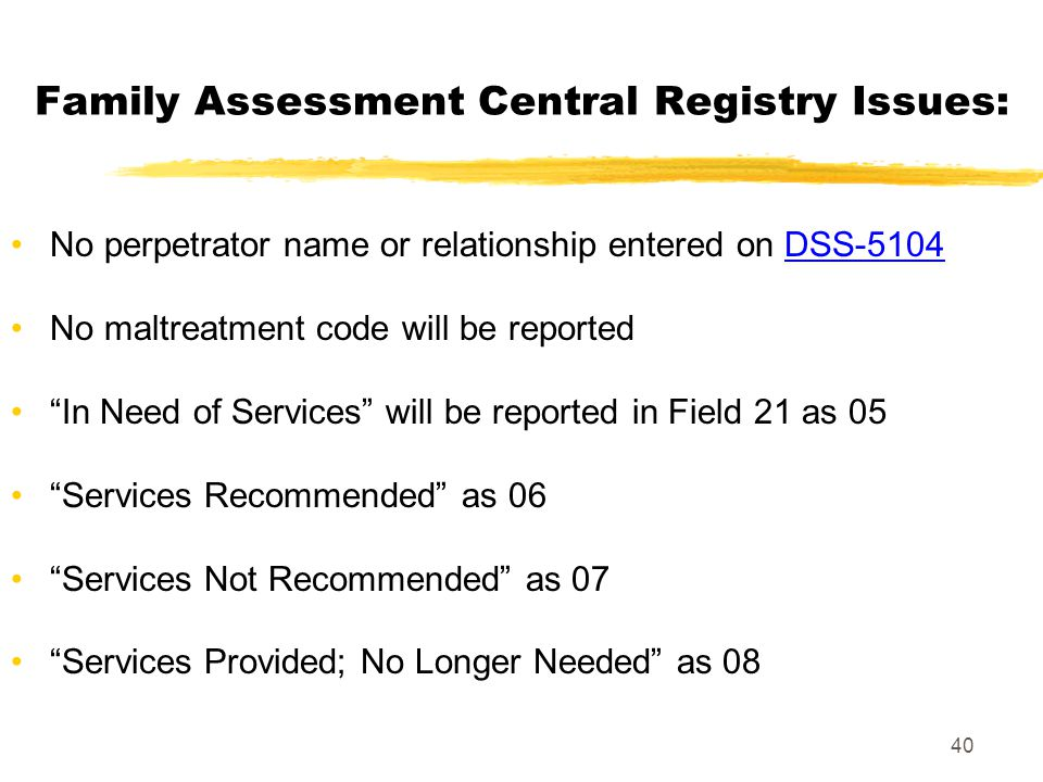 Family Assessment Central Registry Issues: