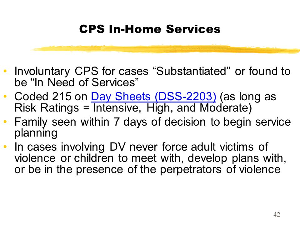 CPS In-Home Services Involuntary CPS for cases Substantiated or found to be In Need of Services