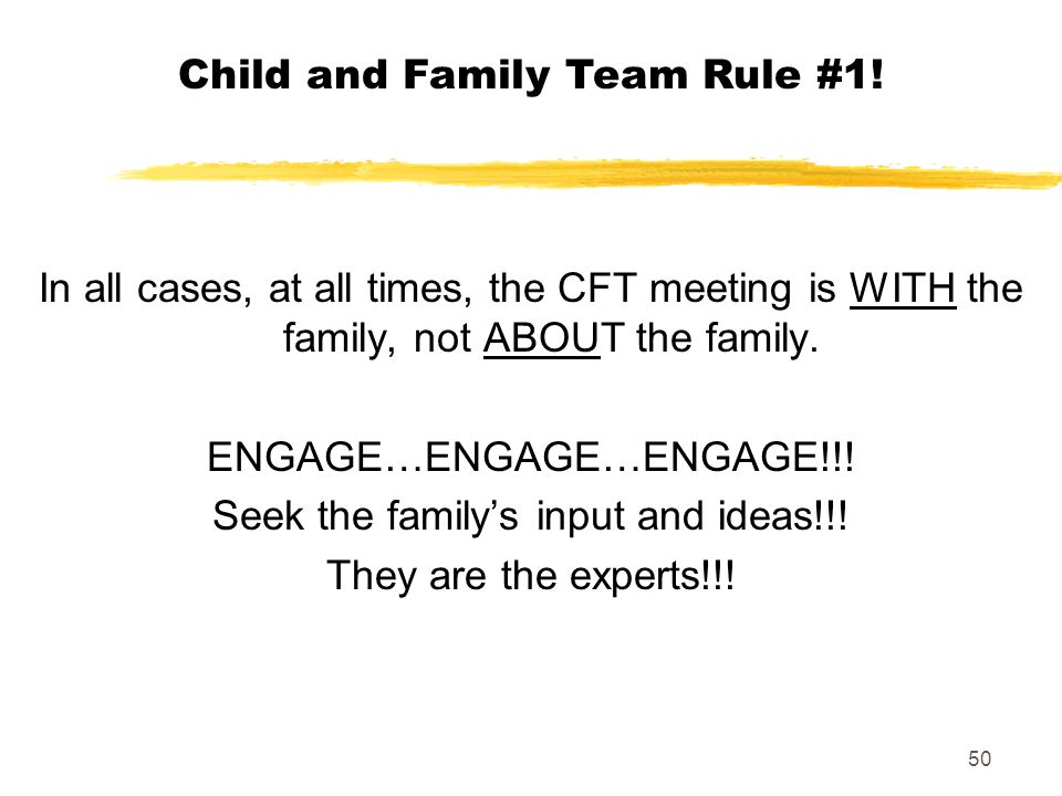 Child and Family Team Rule #1!