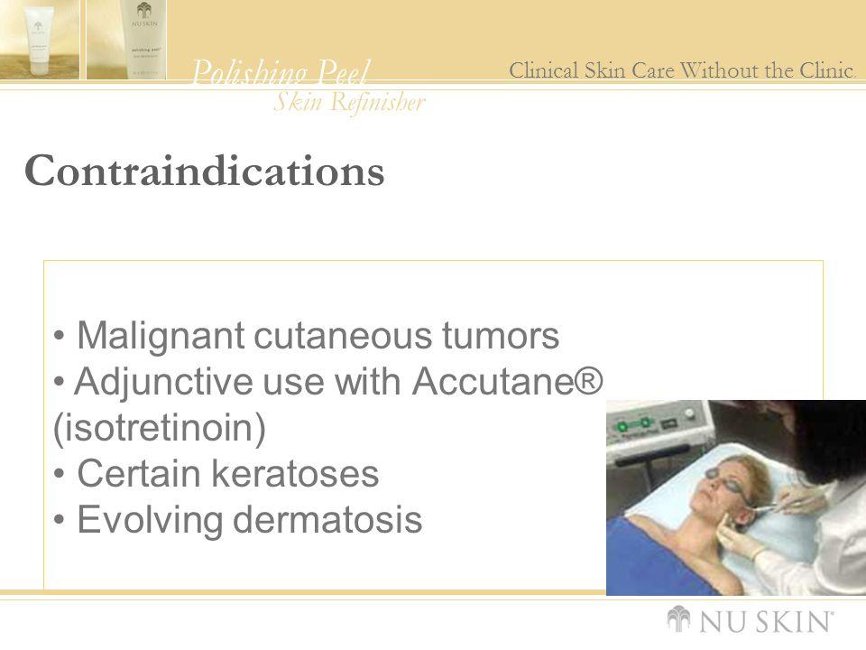 Contraindications Malignant cutaneous tumors