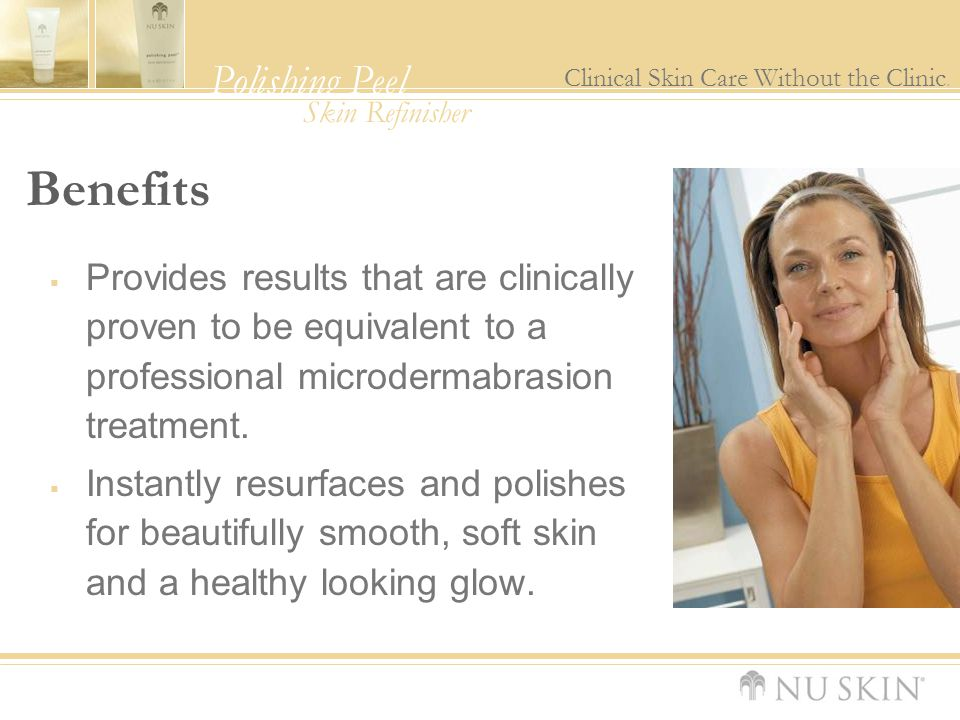 Benefits Provides results that are clinically proven to be equivalent to a professional microdermabrasion treatment.