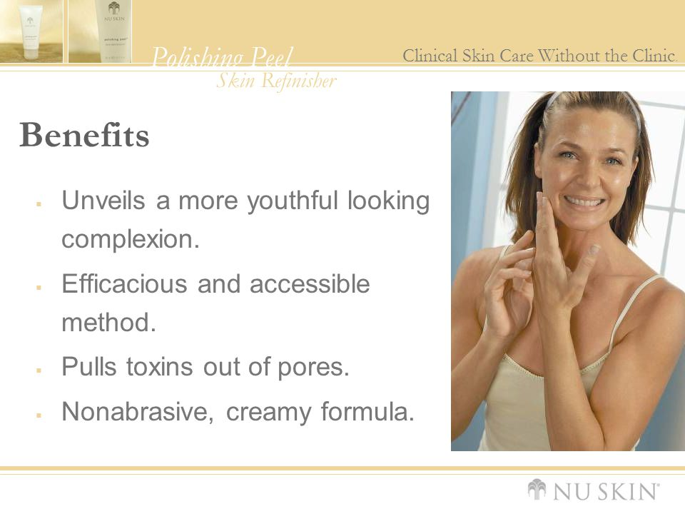 Benefits Unveils a more youthful looking complexion.