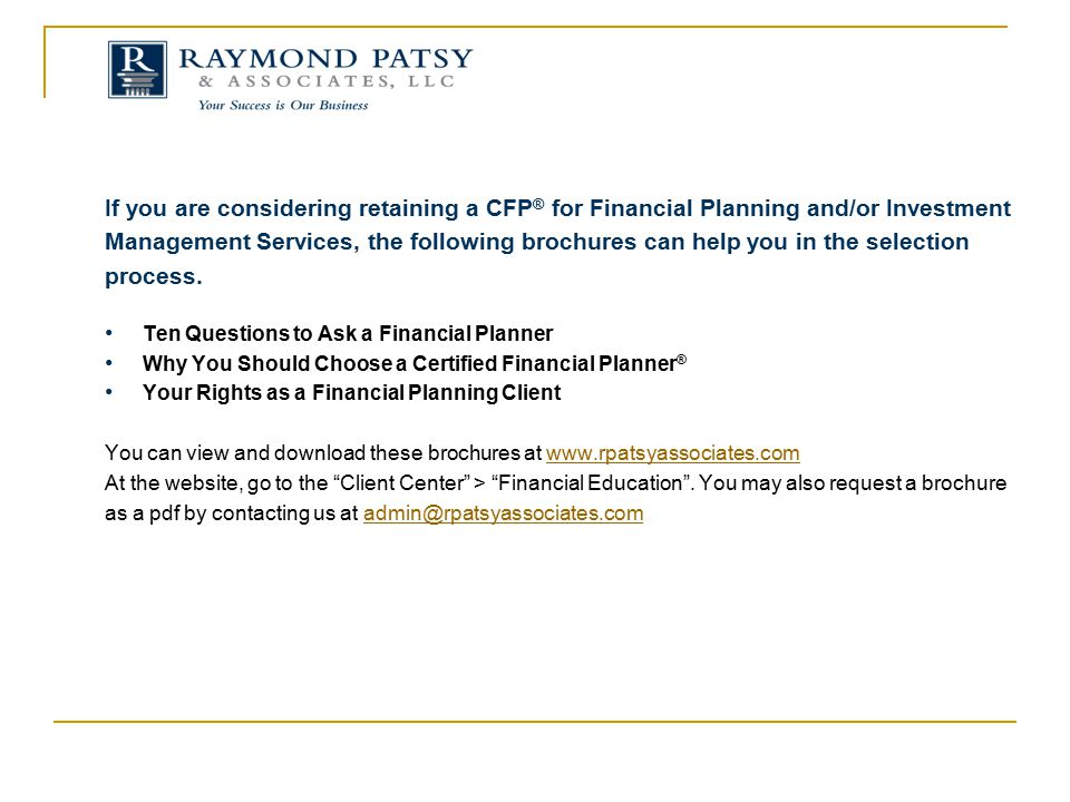 If you are considering retaining a CFP® for Financial Planning and/or Investment