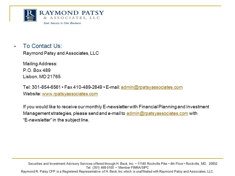 To Contact Us: Raymond Patsy and Associates, LLC Mailing Address: