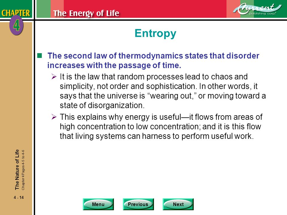 Entropy The second law of thermodynamics states that disorder increases with the passage of time.