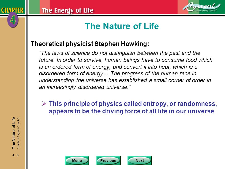 The Nature of Life Theoretical physicist Stephen Hawking:
