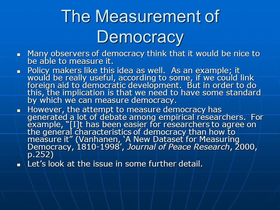 The Measurement of Democracy
