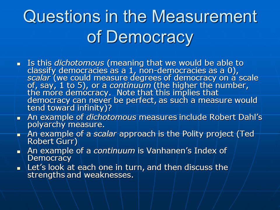 Questions in the Measurement of Democracy
