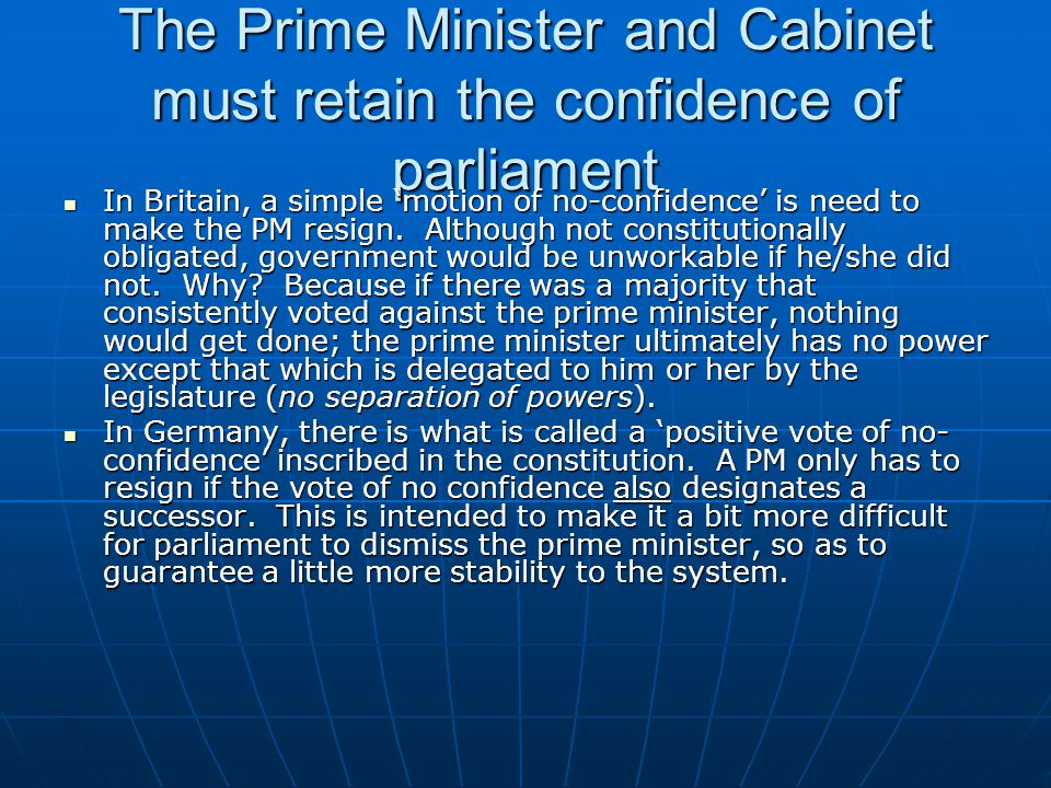 The Prime Minister and Cabinet must retain the confidence of parliament