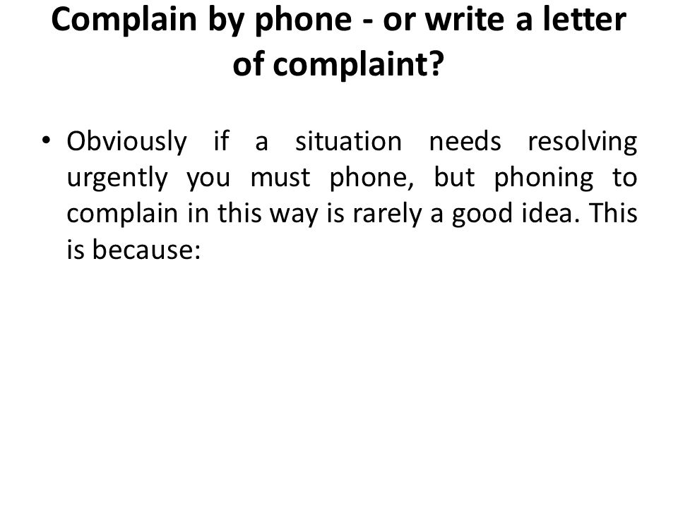 Complain by phone - or write a letter of complaint