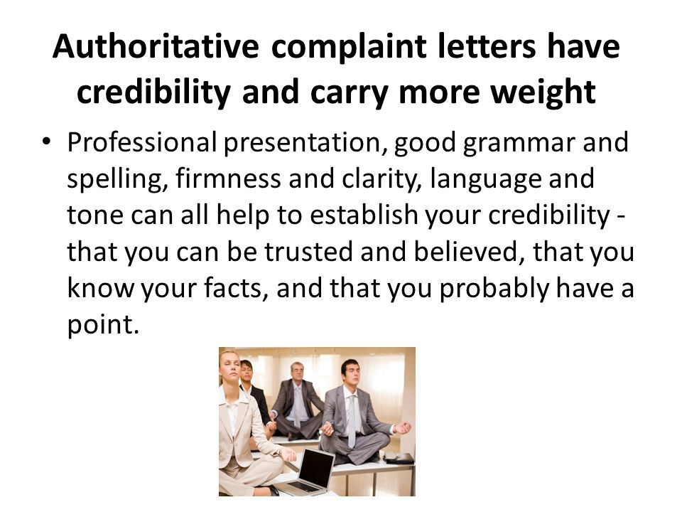 Authoritative complaint letters have credibility and carry more weight