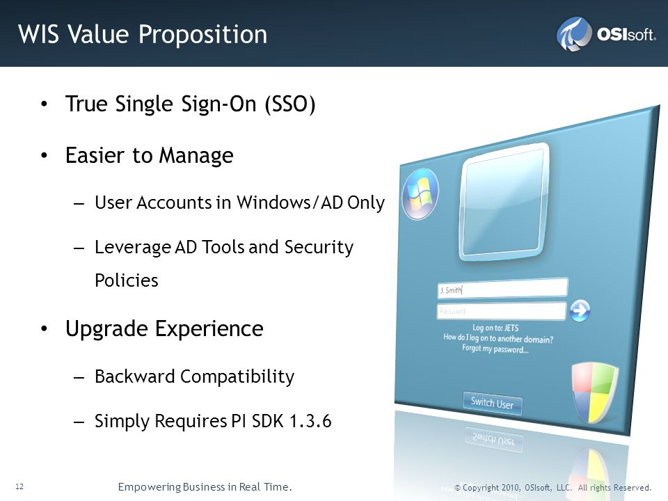 WIS Value Proposition True Single Sign-On (SSO) Easier to Manage