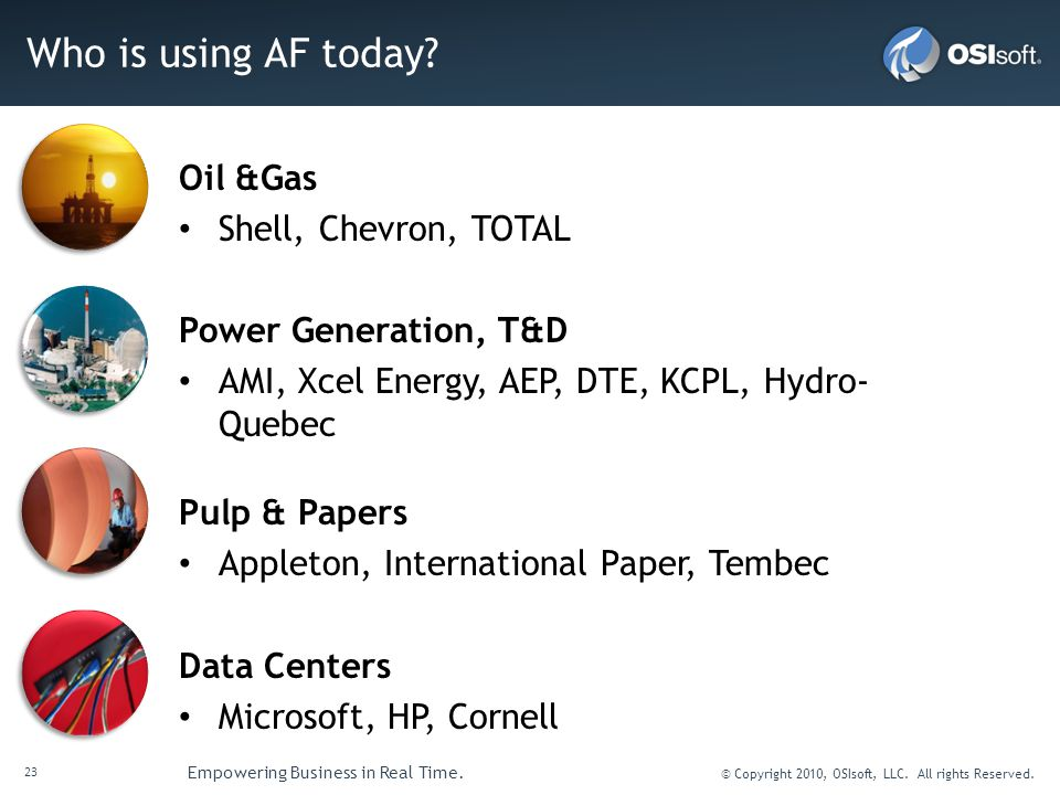 Who is using AF today Oil &Gas Shell, Chevron, TOTAL