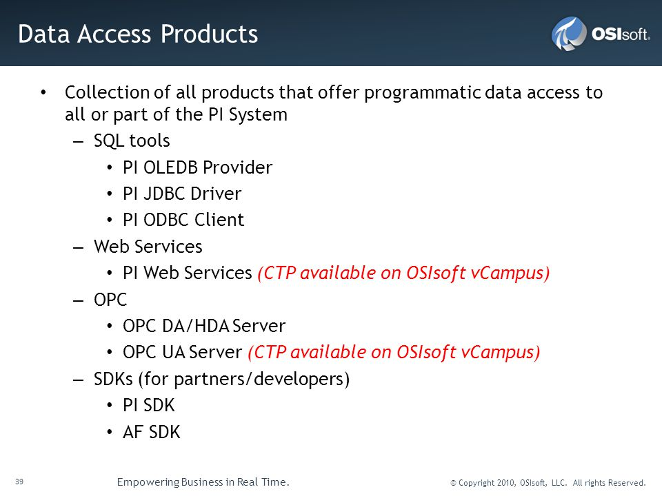 Data Access Products Collection of all products that offer programmatic data access to all or part of the PI System.