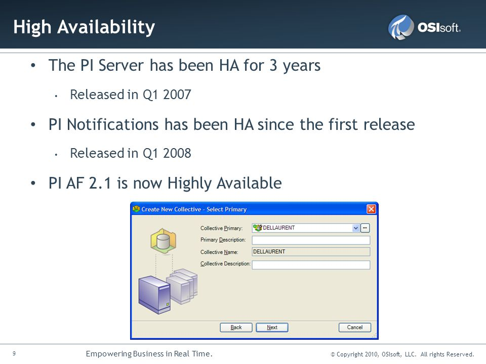 High Availability The PI Server has been HA for 3 years