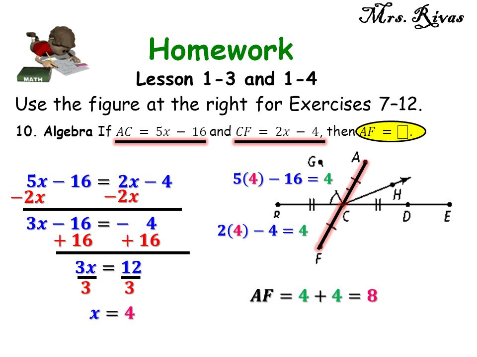 Mrs. Rivas Lesson 1-3 and 1-4. Use the figure at the right for Exercises 7–12. 10. Algebra If 𝐴𝐶 = 5𝑥 − 16 and 𝐶𝐹 = 2𝑥 − 4, then 𝐴𝐹 = ⎕.