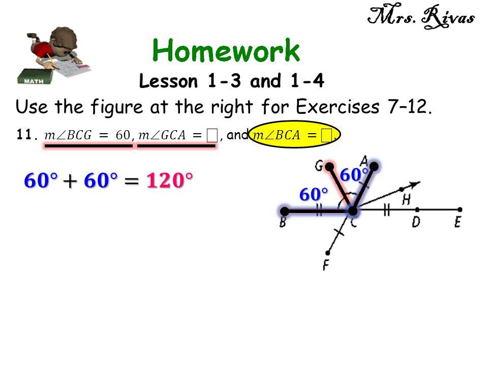 Mrs. Rivas 𝟔𝟎°+𝟔𝟎°=𝟏𝟐𝟎° Lesson 1-3 and 1-4