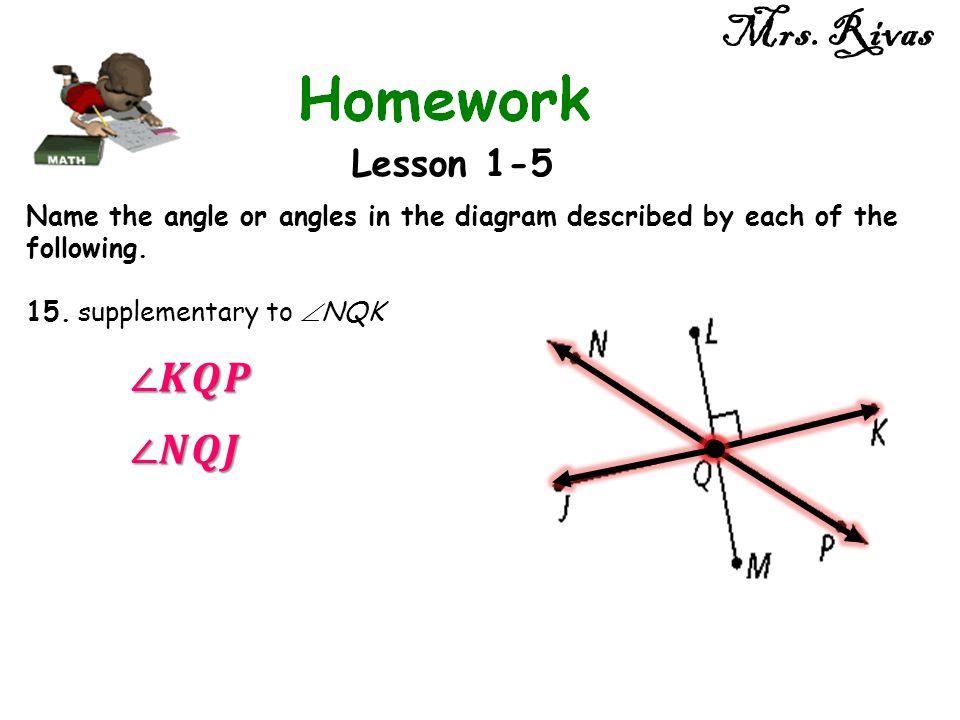 Mrs. Rivas ∠𝑲𝑸𝑷 ∠𝑵𝑸𝑱 Lesson 1-5