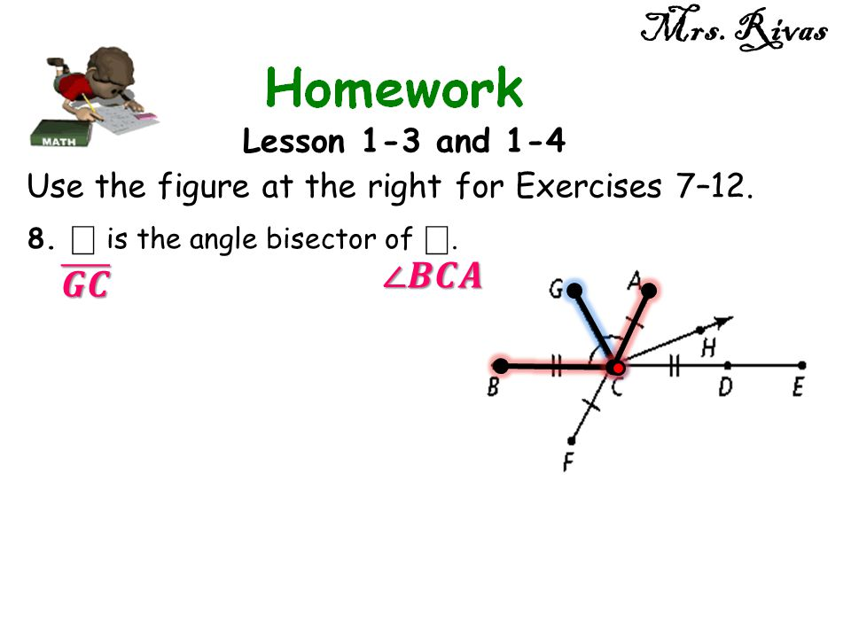 Mrs. Rivas ∠𝑩𝑪𝑨 𝑮𝑪 Lesson 1-3 and 1-4